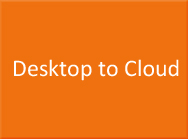 Desktop to Cloud