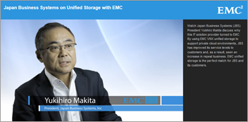 Japan Business Systems on Unified Storage with EMC